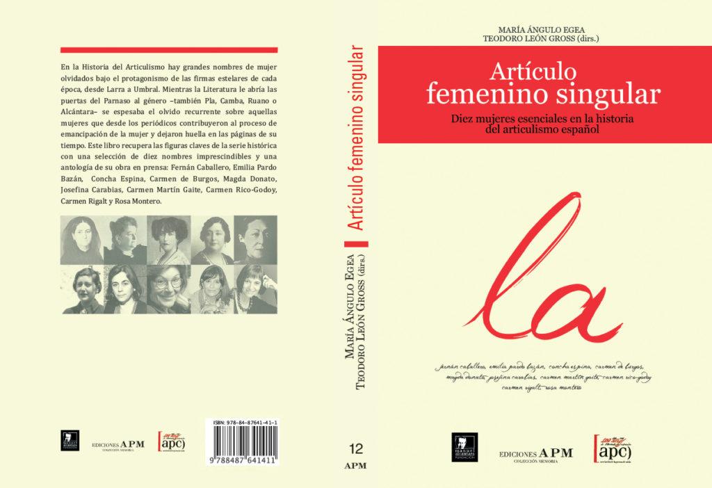 Artículo femenino singular, diez mujeres esenciales en la historia del articulismo español (2011)